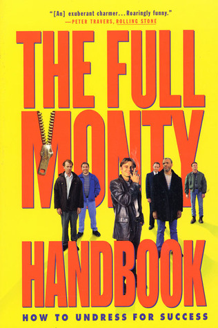 Full Monty Handbook: How to Undress for Success