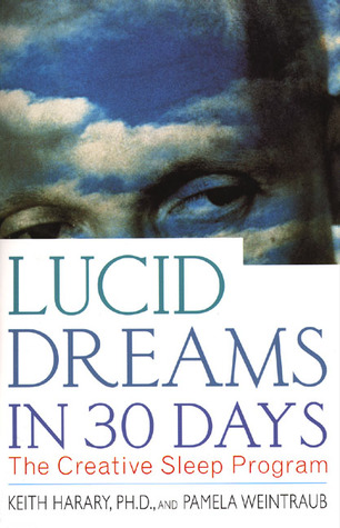 Lucid Dreams in 30 Days by Keith Harary