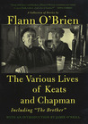 The Various Lives of Keats and Chapman: Including The Brother
