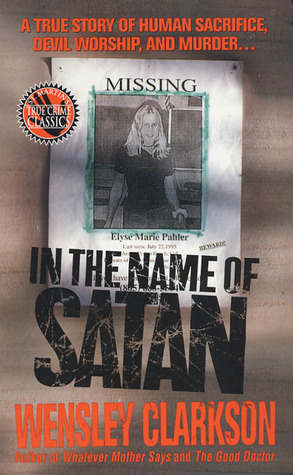 In the Name of Satan by Wensley Clarkson
