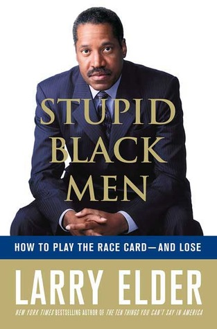 Stupid Black Men by Larry Elder