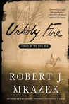 Unholy Fire: A Novel of the Civil War