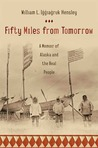 Fifty Miles from Tomorrow: A Memoir of Alaska and the Real People