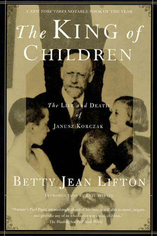 The King of Children by Betty Jean Lifton