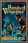 Bonds of Vengeance by David B. Coe