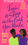 Tryin' to Sleep in the Bed You Made by Virginia DeBerry Donna Grant