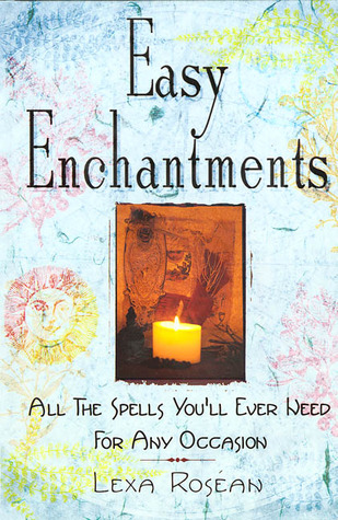 Easy Enchantments by Lexa Rosean