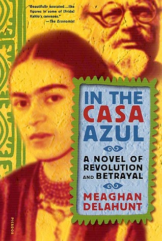 In the Casa Azul: A Novel of Revolution and Betrayal