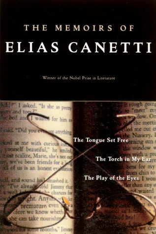 The Memoirs of Elias Canetti by Elias Canetti