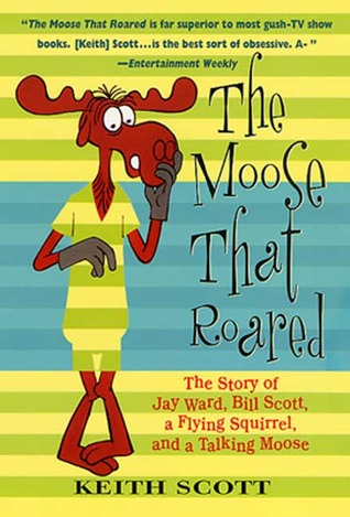 The Moose That Roared by Keith Scott