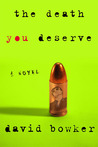 The Death You Deserve: A Novel
