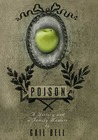 Poison: A History and a Family Memoir