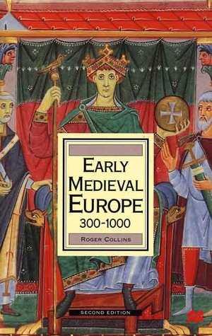 Early Medieval Europe, 300-1000, Second Edition (History of E... by Roger Collins