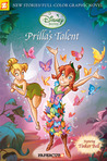 Prilla's Talent (Disney Fairies Graphic Novels #1)
