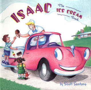 Isaac the Ice-Cream Truck by Scott Santoro
