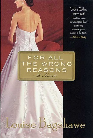 For All the Wrong Reasons by Louise Bagshawe