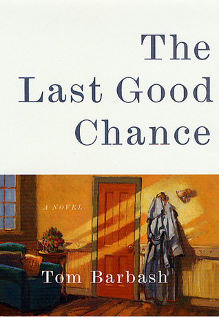 The Last Good Chance by Tom Barbash