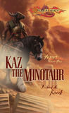 Kaz the Minotaur (Dragonlance: Heroes, #4; Heroes II, #1)