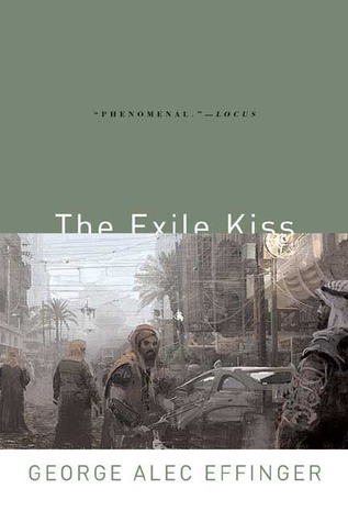The Exile Kiss by George Alec Effinger