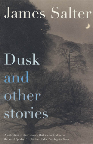 Dusk and Other Stories by James Salter