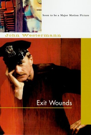Exit Wounds by John Westermann
