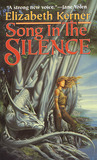 Song in the Silence (The Tale of Lanen Kaelar, #1)