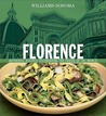Florence: Authentic Recipes Celebrating the Foods of the World (Williams-Sonoma Foods of the World)