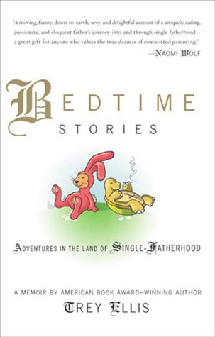 Bedtime Stories: Adventures In the Land of Single-Fatherhood