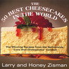"The 50 Best Cheesecakes in the World: The Winning Recipes from the Nationwide ""Love that Cheesecake"" Contest"