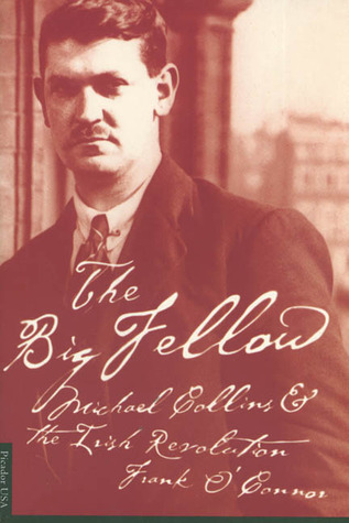 The Big Fellow: Michael Collins and the Irish Revolution