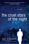 The Cruel Stars of the Night by Kjell Eriksson