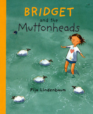 Bridget and the Muttonheads by Pija Lindenbaum