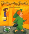 Picky Mrs. Pickle by Christine M. Schneider