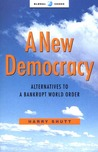 A New Democracy: Alternatives to a Bankrupt World Order
