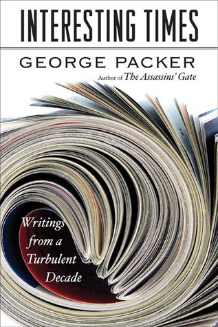 Interesting Times: Writings from a Turbulent Decade