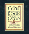The Celtic Book of the Dead: A Guide for Your Voyage to the Celtic Otherworld (Cards/Spread-Cloth)