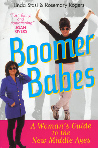 Boomer Babes: A Woman's Guide to the New Middle Ages