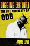 Digging for Dirt: The Life and Death of ODB