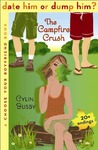 The Campfire Crush (Choose Your Boyfriend: Date Him or Dump Him, #1)