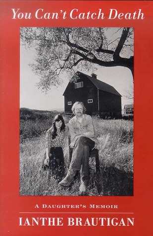 You Can't Catch Death by Ianthe Brautigan