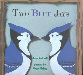 Download Two Blue Jays by Anne F. Rockwell, Megan Halsey FB2