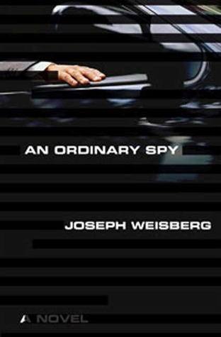 An Ordinary Spy by Joseph Weisberg