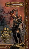 The Savage Caves (Dungeons & Dragons Novel)
