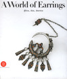 A World of Earrings: Africa, Asia, America
