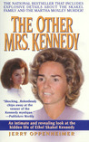 The Other Mrs. Kennedy: An intimate and reevaling look at the hidden life of Ethel Skakel Kennedy