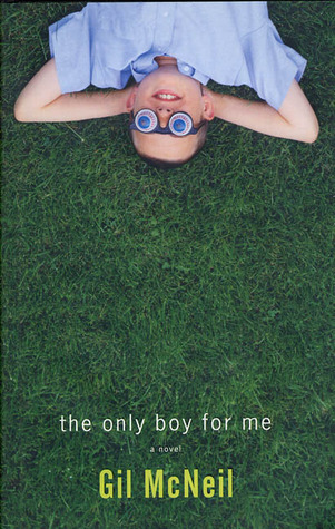 The Only Boy for Me by Gil McNeil
