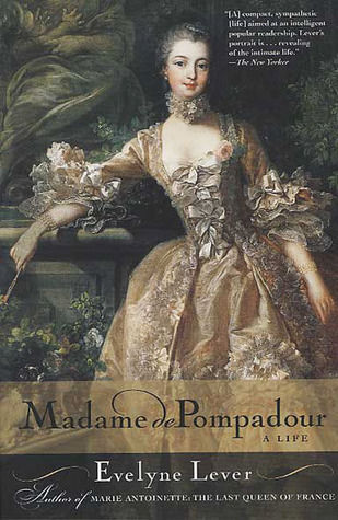 Madame de Pompadour: A Life