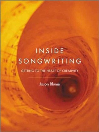 Inside Songwriting: Getting To The Heart Of Creativity