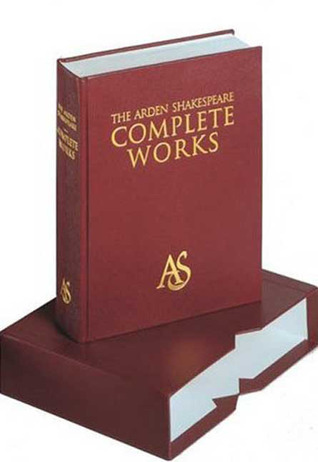 The Arden Shakespeare Complete Works by William Shakespeare