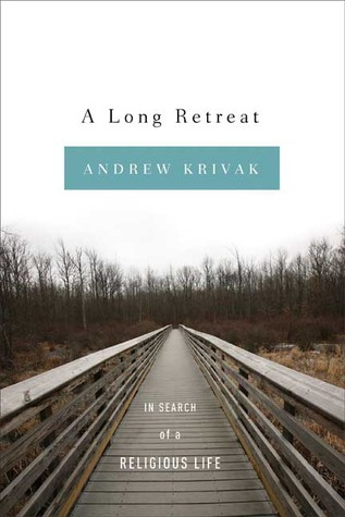 A Long Retreat by Andrew Krivak